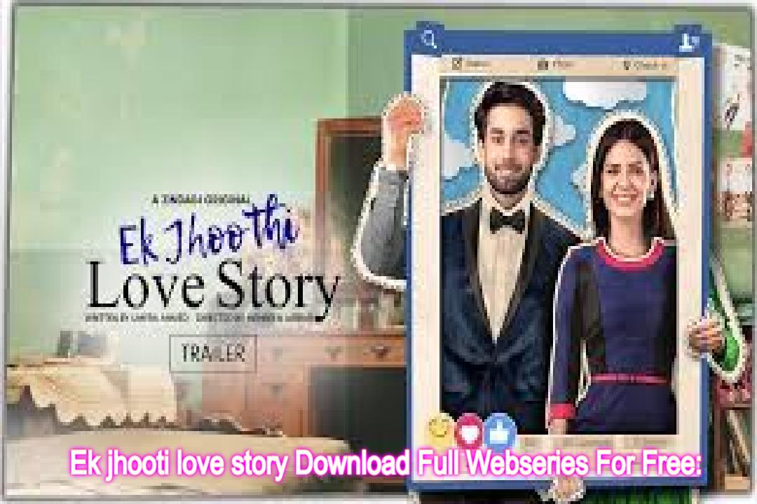 Ek jhooti love story Download Full Webseries For Free