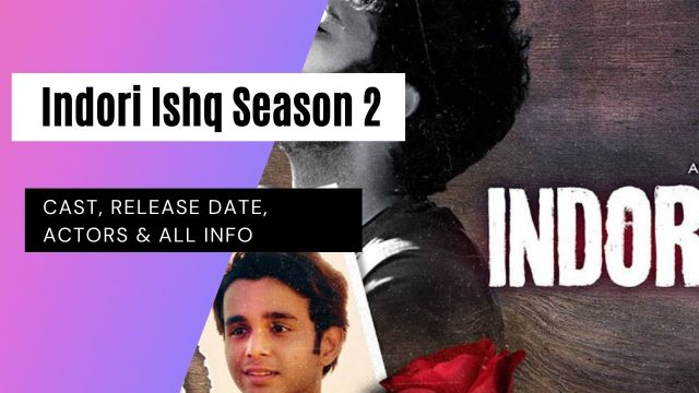 indori-ishq-season-2:-release-date,-cast,-actors,-and-all-info